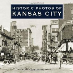 Historic Photos of Kansas City