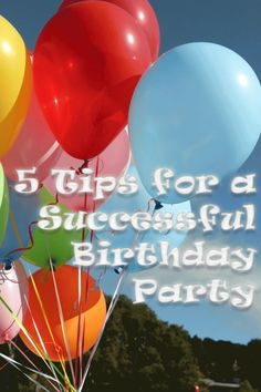 5 tips for a successful birthday party