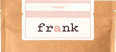 Frank Coffee Scrub. Get naked, get dirty, get rough, get clean.
