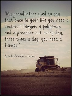 A very good reason to support your local farmers - we need them every day.