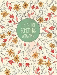Let's do something amazing.