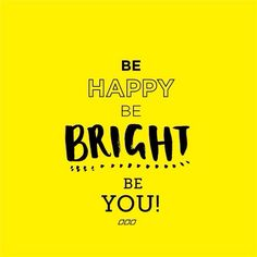 Happy. Bright. You.