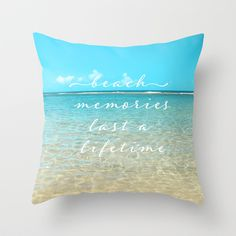 Beach memories last a life time Throw Pillow by Sylvia Cook Photography - $20.00 #beach #ocean #hawaii #Pacific #typography #quote #aqua #turquoise #water #homedecor #pillow
