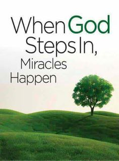 Believe in Miracles!  More at http://ibibleverses.christianpost.com/