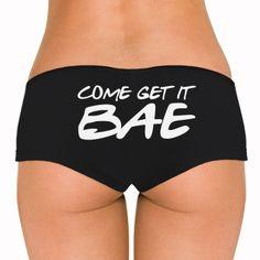 Come Get It Bae Girl Bella Hotshort #bae #underwear