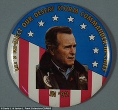 Commander: George Bush Desert Storm campaign button from the 1992 US Presidential Election reads 'Lets re-elect our desert storm commander-in-chief'