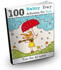 100 Rainy Day Fun for all ages! Scroll down to the bottom of the post
