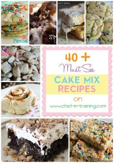40+ MUST SEE Cake Mix Recipes on chef-in-training.com ...This is a great list to have when looking for some sweet shortcuts of tasty treats!