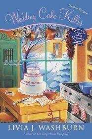 Wedding Cake Killer (A Fresh-Baked Mystery, #7) by Livia Washburn Dec 2013