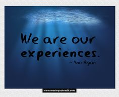 """We are our #experiences ."" ~ You Again #moviequotesdb #movie #movies #quote #quotes #quotation #quotations #typography"
