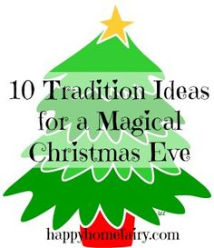 10 Tradition Ideas for a Magical Christmas Eve at happyhomefairy.com - these ideas are so cute, easy, and fun! I especially love the idea about happy buddies-kids gather up a bag of toys to leave for Santa to bring to other kids who might need more gifts. Also like the service idea of giving dinner to someone working a Christmas Eve shift!