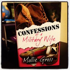 Confessions of a Military Wife... Great Read for ALL military spouses (also great for pre, during, & post deployment)
