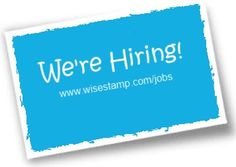 Yes we are! Click here: www.wisestamp.com/jobs