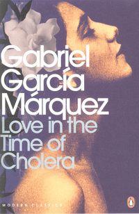 Love in the Time of Cholera - Gabriel Garcia Marquez.