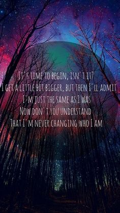 i'm never changing who i am.