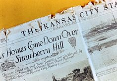 Image of article about tearing down homes in Strawberry Hill neighborhood. This page is an interesting personal history of Croatian Kansas City written by local photographer Don Wolf.