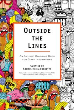 Outside the Lines: An Artists' Coloring Book for Giant Imaginations curated by Souris Hong-Porretta