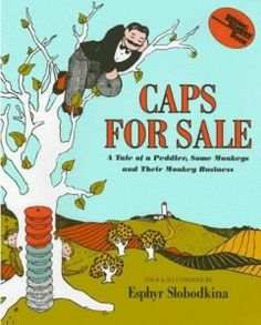 """""""Caps for Sale"""" ~ a favorite childhood book"""