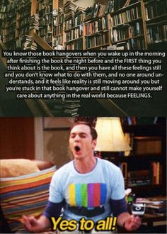 I feel that way all of the time. I need more friends that read as much as I do.