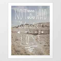 Not All Who Wander Are Lost Art Print by Kyle Naylor - $18.00