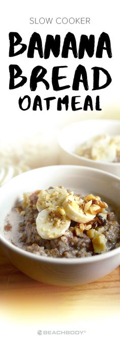 """With this Slow Cooker Banana Bread Oatmeal, breakfast can taste like dessert while still being a wholesome and nutritious way to fuel your day. It???s got all of the flavor of a luscious slice of banana bread, with cinnamon, nutmeg, and three whole bananas give it authentic ???baked-in??? taste. // healthy recipes // breakfast recipes // oatmeal // crock pot // easy breakfasts // Beachbody // <a href=""""http://BeachbodyBlog.com"""" rel=""""nofollow"""" target=""""_blank"""">BeachbodyBlog.com</a>"""
