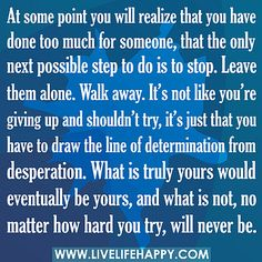 If you stop, let go, walk away but they always come back, what does that mean?