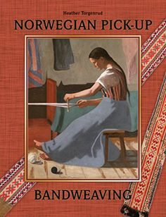 Norwegian Pick-Up Bandweaving by Heather Torgenrud  to be released in December, 2014