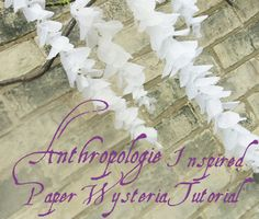 Anthropologie Inspired Paper Wysteria Tutorial