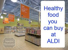"Great list of healthy food to buy at ALDI as well as some ""compromise"" foods that are good if you're on a tight budget."