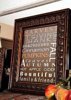 FREE PRINTABLES at this site - so darn CUTE <3 - print out one of these fall inspirations and frame in an elaborate-looking dollar store frame, or a vintage frame you have, for your fall mantlescape....