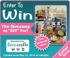 "Enter to win The Giveaway to ""DIY"" For!, filled with more than $700 in crafting supplies!  Hurry, contest ends May 23rd!!"