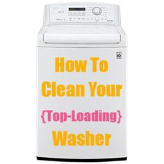 How To Clean Your Top-Loading Washing Machine!!