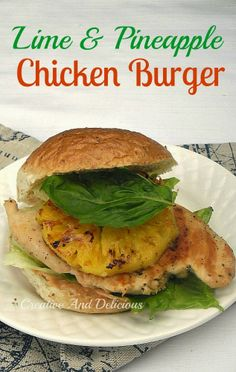 Grilled Pineapple and Chicken on a burger is a winner with 1000 Island Dressing instead of a rich mayo sauce  #ChickenBurger #LowFat #Healthy