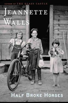 Half Broke Horses: A True-Life Novel by Jeannette Walls -- This is a novel based on the life of the author's grandmother, Lily Casey Smith, who learned to break horses in childhood, journeyed five hundred miles as a teen to become a teacher, and ran a vast ranch in Arizona with her husband while raising two children. #books #reading