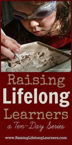 Raising Lifelong Learners - a Ten Day Series via www.RaisingLifelongLearners.com