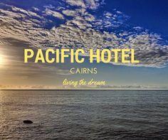 www.pacifichotelcairns.com #cairns #thisismyparadise #exploreTNQ