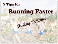 Running Faster 5 Tips for Running Faster at Any Race Distance