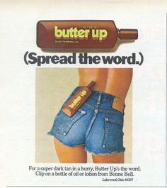 1970's Butter Up Tanning Lotion, via Flickr. I remember using this along with the other great smelling lotions , like Sea and Ski:) Back when blue jeans were all cotton and fit good.