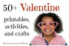 50+ Valentine Printables, Activities, and Crafts from Hip Homeschool Moms