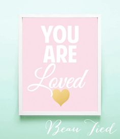 You Are Loved - Pink with Gold Heart  Nursery Print