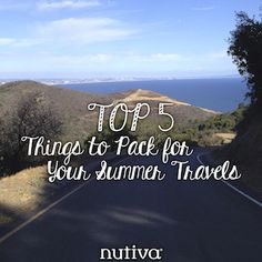 Top 5 Things to Pack for Your Summer Travels nutiva.com