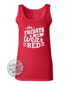 On Fridays We Wear Red, Red Friday Tank Top Shirt, Army, Air Force, Navy, Military Wife, Fiance, Girlfriend, Workout