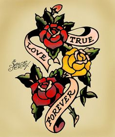 True Love Forever - a Sailor Jerry tattoo I would love to get this with Tiger Lily's; My Fiance's favorite flower!