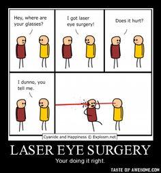 Laser Eye Surgery, just got dangerous