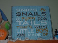 "Rustic ""Snip and Snails and Puppy Dog Tails"" hand painted,  barn wood sign.  Boy's room, nursery. blue, orange, brown.. $19.11, via Etsy."