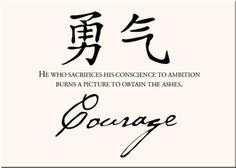Google Image Result for http://4.bp.blogspot.com/_5oI9aC5WG14/SvSG-hNLE9I/AAAAAAAABDo/kiZ8IAoTM_Y/s400/E_Chinese_Symbols_Proverbs_Courage.gif