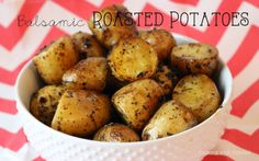 Balsamic Roasted Potatoes -could make with sweet potatoes :D