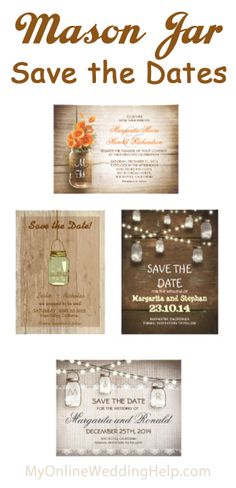 Mason jar save the date cards ... save the dates with rustic designs (many can be ordered as wedding invitations or shower invites, too). There's more on the page. #myonlineweddinghelp