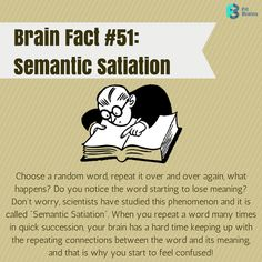 How to Experience Semantic Satiation: Choose a random word and repeat it 20 times. #brain #fact #fun http://taps.io/fitbrains