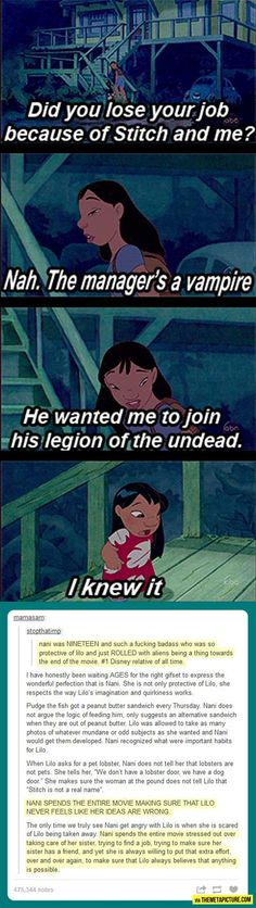 Ohana means family, family means nobody gets left behind.  Why Nani is the best Disney character EVER.